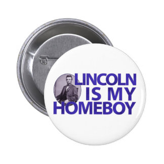 Lincoln Is My Homeboy Pin