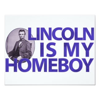 Lincoln Is My Homeboy 4.25x5.5 Paper Invitation Card