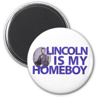Lincoln Is My Homeboy 2 Inch Round Magnet