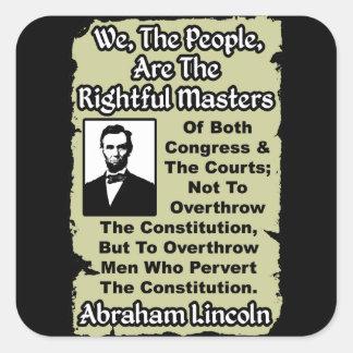 Lincoln: ¡Nosotros la gente! Pegatina Cuadrada