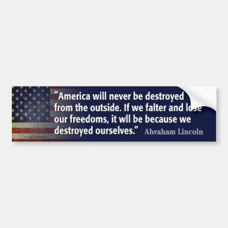Lincoln Quote: Freedom destroyed Bumper Sticker