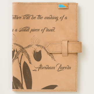 Lincoln Quote Orchid Flowers Art Leather Journal