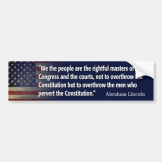 Lincoln Quote: pervert the Constitution Bumper Sticker