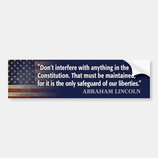 Lincoln Quote: protect the constitution Bumper Sticker