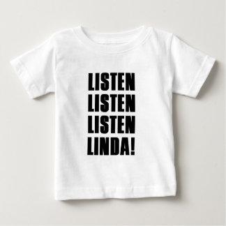 LINDA LISTEN TO ME BABY T-Shirt