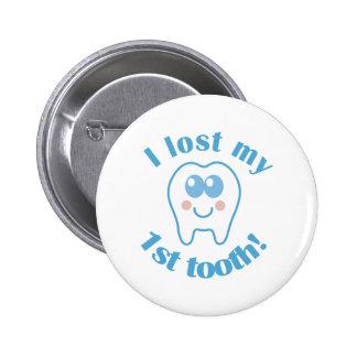 Lindo perdió mi 1r regalo del diente pin redondo de 2 pulgadas