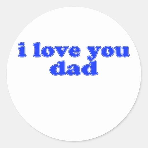 "Lindo, ""te amo papá "" etiquetas redondas"