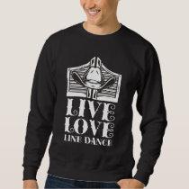 Line Dance Western Hat Country Line Dancing Love Sweatshirt