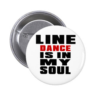 LINE DANCING is in my Soul 2 Inch Round Button