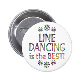 Line Dancing is the Best 2 Inch Round Button