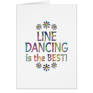 Line Dancing is the Best Greeting Card