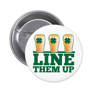 Line them UP green pints Irish Beer Buttons