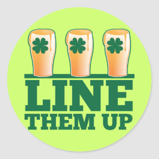 Line them UP green pints Irish Beer Classic Round Sticker