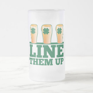 Line them UP green pints Irish Beer Frosted Glass Beer Mug