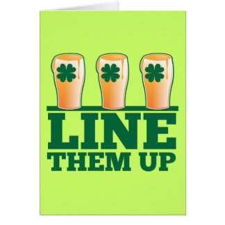 Line them UP green pints Irish Beer Greeting Cards