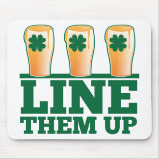 Line them UP green pints Irish Beer Mouse Pad
