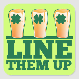 Line them UP green pints Irish Beer Square Sticker