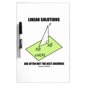 Linear Solutions Are Often Not The Best Answers Dry-Erase Boards