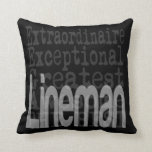 Lineman Extraordinaire Pillows