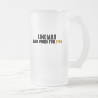 Lineman-Will Work for Beer 16 Oz Frosted Glass Beer Mug
