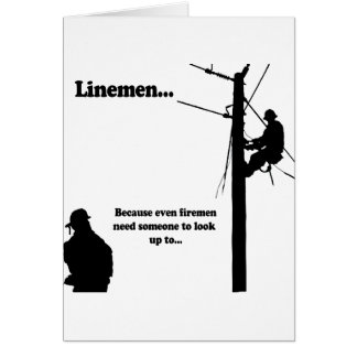 Linemen Because Card