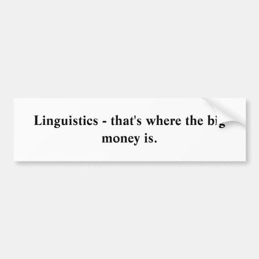 Lingüística - que es donde está el dinero grande pegatina de parachoque
