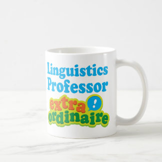 Linguistics Professor Extraordinaire Gift Idea Coffee Mug