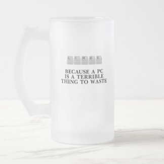 Linux, because a PC is a terrible thing to waste Frosted Glass Beer Mug