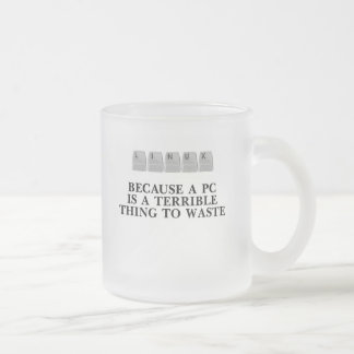 Linux, because a PC is a terrible thing to waste Frosted Glass Coffee Mug