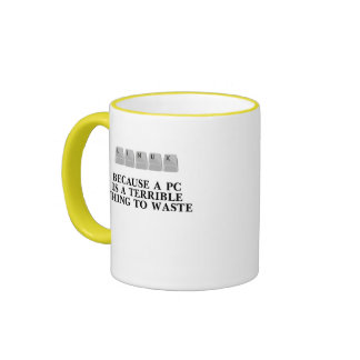 Linux, because a PC is a terrible thing to waste Ringer Mug