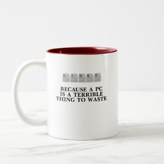 Linux, because a PC is a terrible thing to waste Two-Tone Coffee Mug