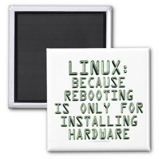 Linux: Because rebooting is only for installing... 2 Inch Square Magnet