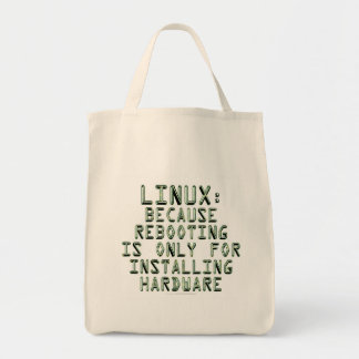 Linux: Because rebooting is only for installing... Bag