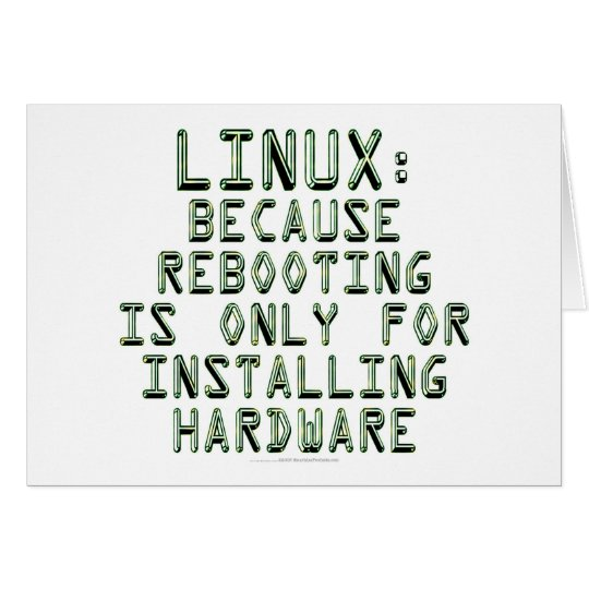 Linux: Because rebooting is only for installing... Card