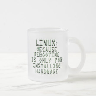 Linux: Because rebooting is only for installing... Frosted Glass Coffee Mug