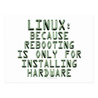 Linux: Because rebooting is only for installing... Postcard