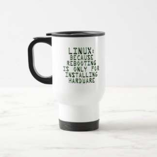 Linux: Because rebooting is only for installing... Travel Mug