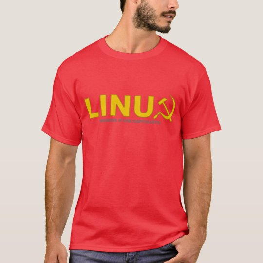Linux - Because Windows iF for Capitolists T-Shirt