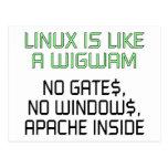 Linux is like a wigwam. No gates, no windows... Post Card