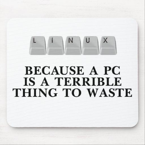 Linux, porque una PC es una cosa terrible a perder Alfombrillas De Raton