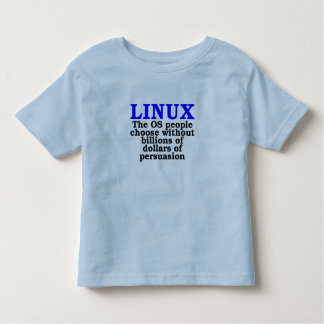 Linux. The OS people choose... Toddler T-shirt