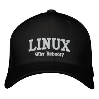 Linux, Why Reboot? Embroidered Baseball Hat