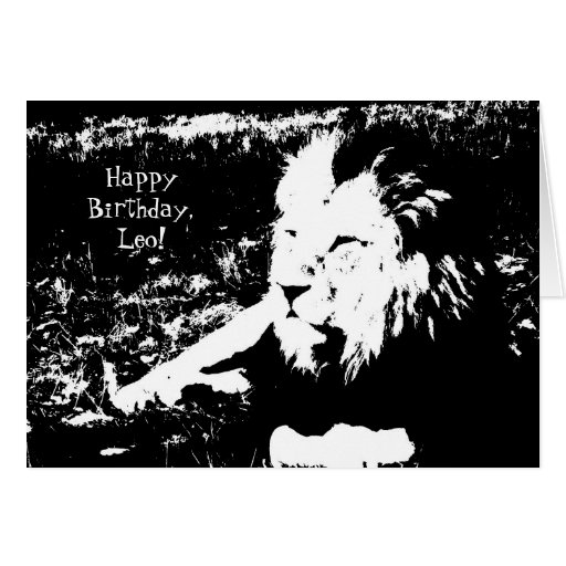 Lion In Black And White - Happy Birthday Leo! Card