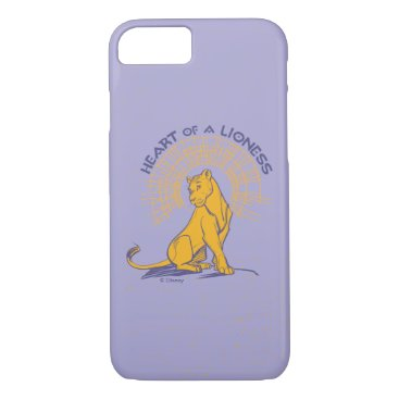 """Lion King   Nala """"Heart of A Lioness"""" iPhone 8/7 Case"""