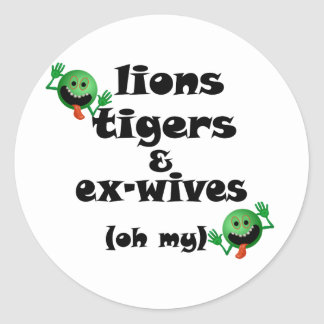 Lions Tigers & Ex-Wives (oh my) Classic Round Sticker