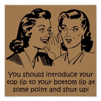 Lip To Lip Shut Up Funny Poster Sign
