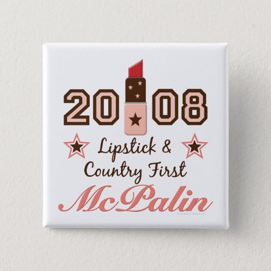 Lipstick Country First 2008 McPalin Button