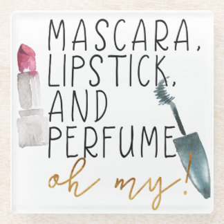 Lipstick, Mascara, and Perfume Oh My Glass Coaster
