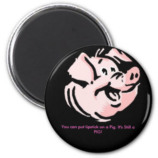 Lipstick on a Pig! Magnet