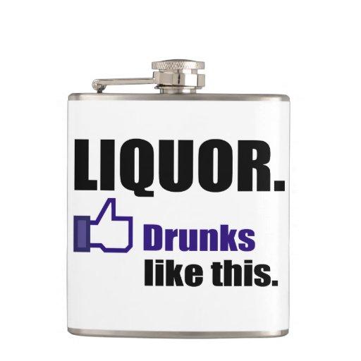 LIQUOR, DRUNKS LIKE THIS. FLASKS